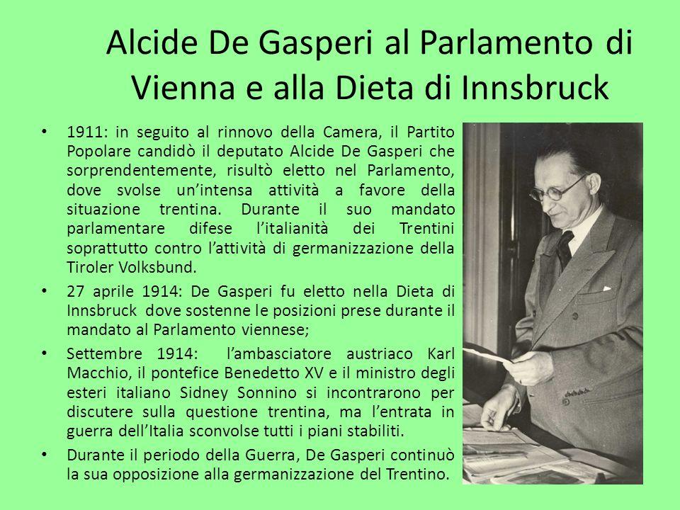 Alcide De Gasperi al Parlamento di Vienna e alla Dieta di Innsbruck 1911: in seguito al rinnovo della Camera, il Partito Popolare candidò il deputato