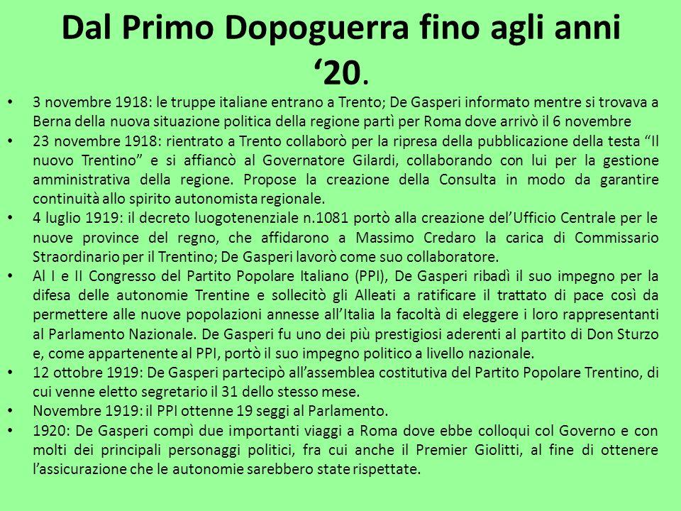 1921: le elezioni di quellanno portarono alla comparsa sulla scena politica nazionale di unormai quarantenne De Gasperi che presiedette in Parlamento al gruppo del PPI forte di ben 108 deputati.