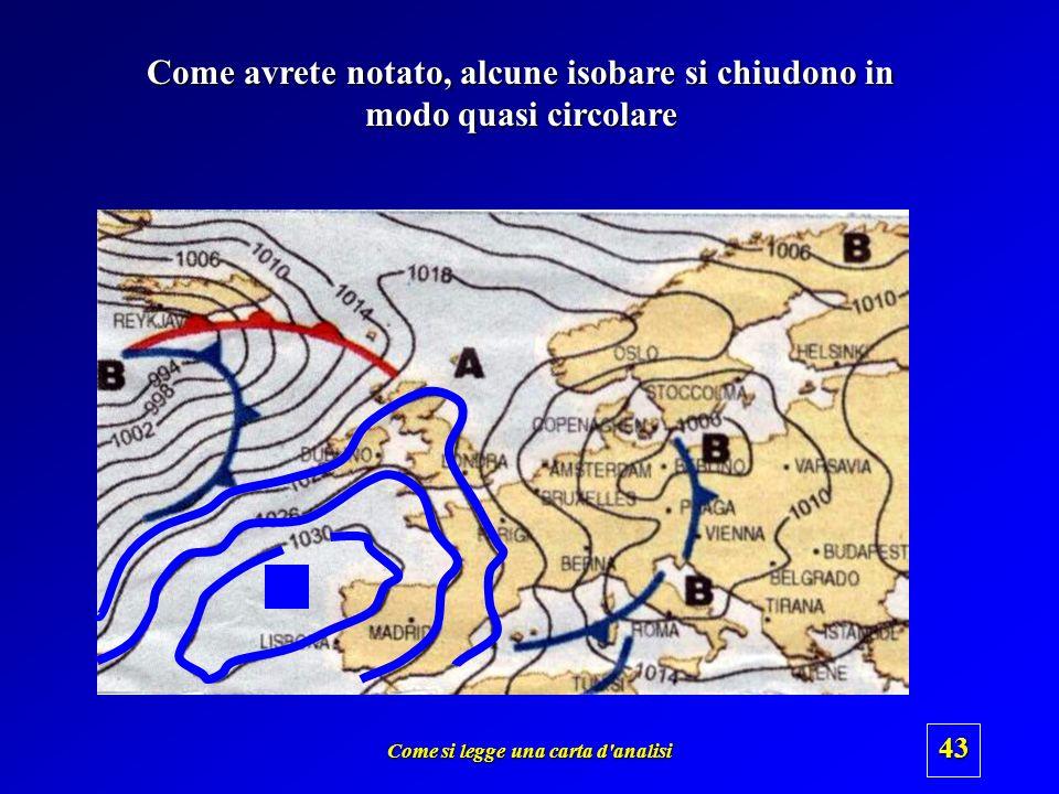 Come si legge una carta d'analisi 42 Individuazione e significato meteorologico delle alte e delle basse pressioni