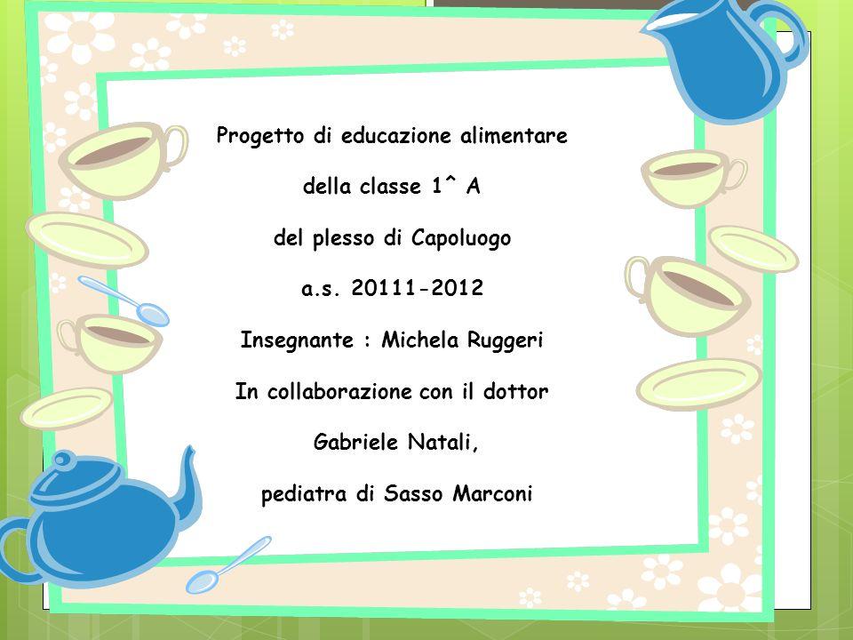 Progetto di educazione alimentare della classe 1^ A del plesso di Capoluogo a.s.