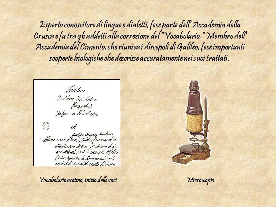 Esperto conoscitore di lingue e dialetti, fece parte dell Accademia della Crusca e fu tra gli addetti alla correzione del Vocabolario. Membro dell Acc