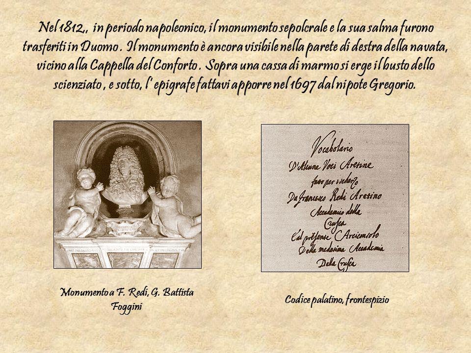 Nel 1812,, in periodo napoleonico, il monumento sepolcrale e la sua salma furono trasferiti in Duomo. Il monumento è ancora visibile nella parete di d