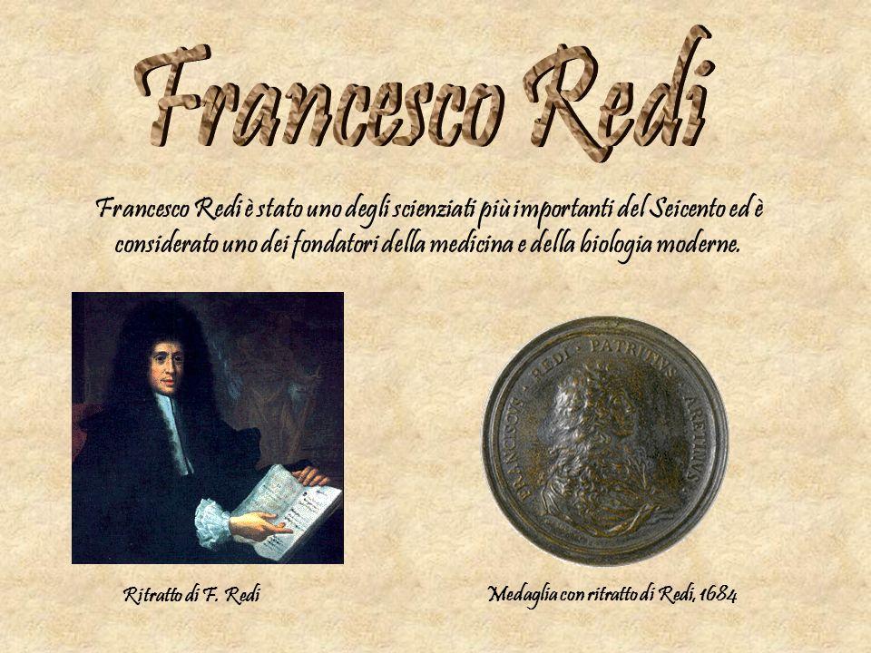 Francesco Redi è stato uno degli scienziati più importanti del Seicento ed è considerato uno dei fondatori della medicina e della biologia moderne. Ri