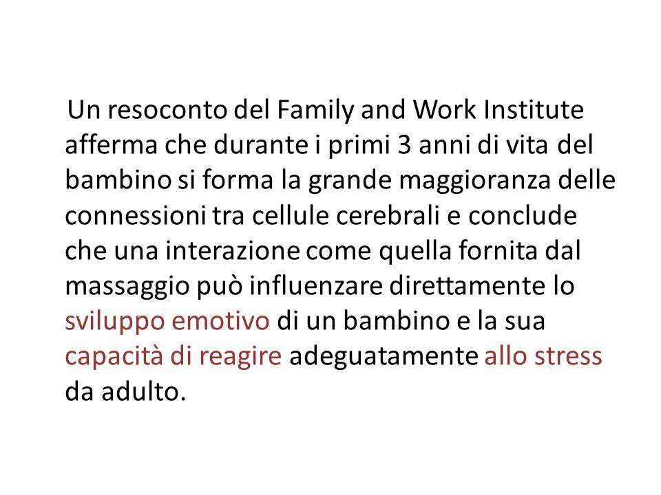 Un resoconto del Family and Work Institute afferma che durante i primi 3 anni di vita del bambino si forma la grande maggioranza delle connessioni tra