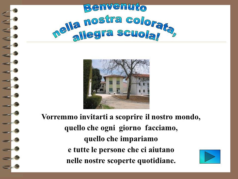 Ti presento la mia scuola Scuola primaria parrocchiale paritaria Noemi Nigris - FAGAGNA Entra prego!