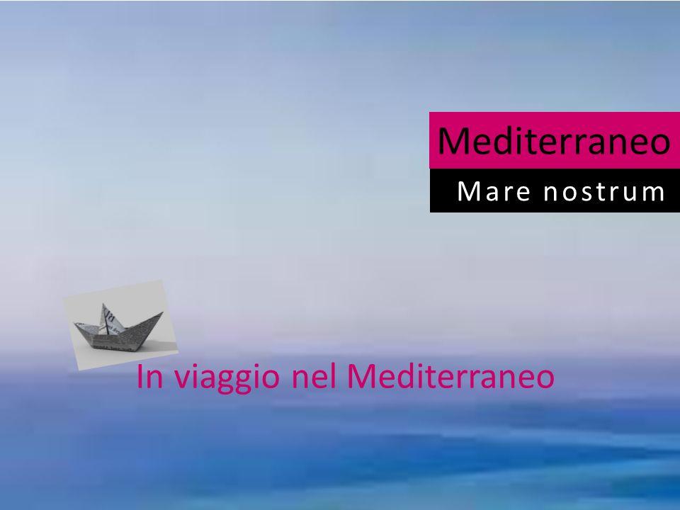 Mediterraneo Mare nostrum In viaggio nel Mediterraneo