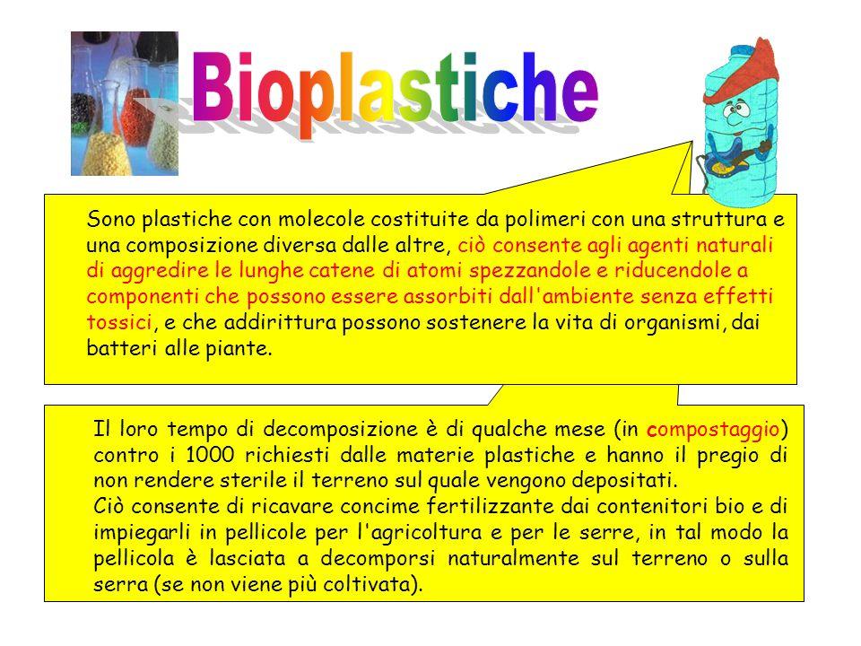 Sono plastiche con molecole costituite da polimeri con una struttura e una composizione diversa dalle altre, ciò consente agli agenti naturali di aggr
