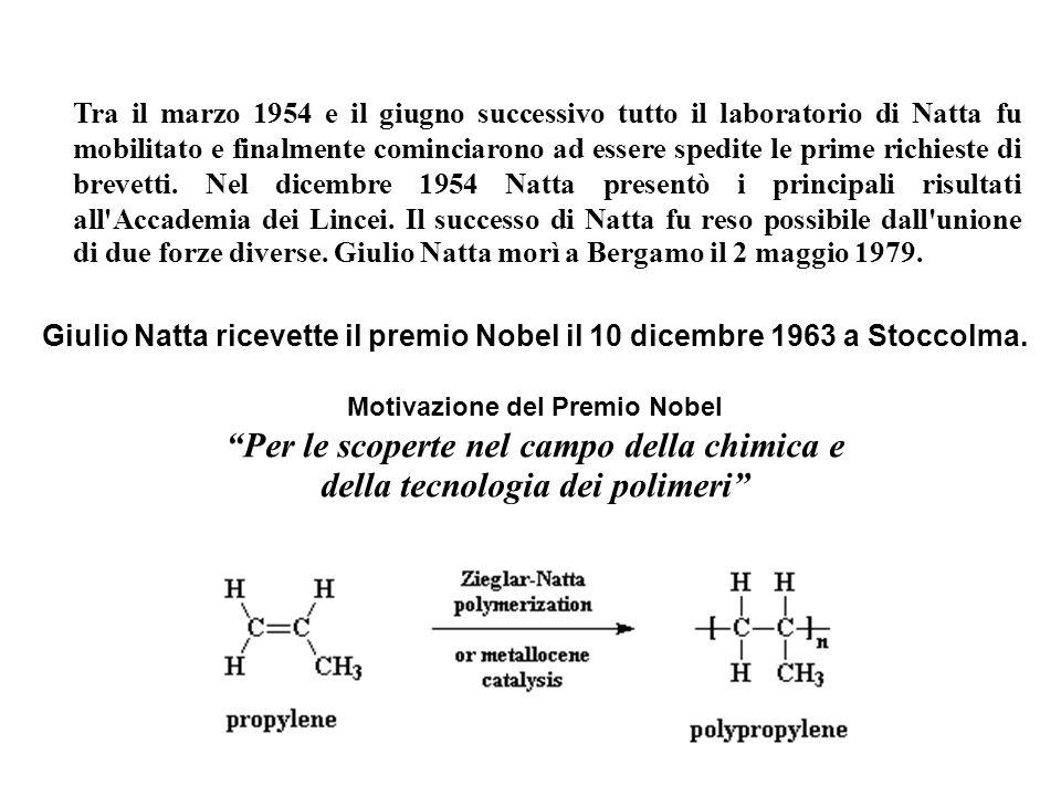 Giulio Natta ricevette il premio Nobel il 10 dicembre 1963 a Stoccolma. Motivazione del Premio Nobel Per le scoperte nel campo della chimica e della t