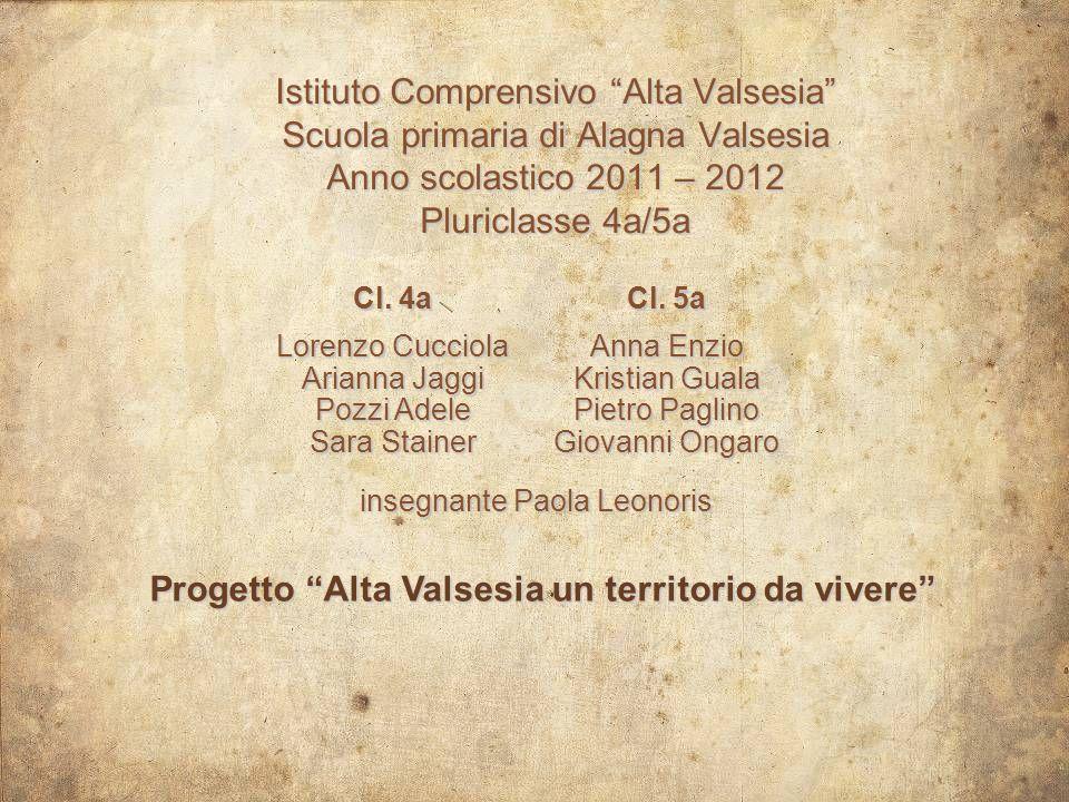 Istituto Comprensivo Alta Valsesia Scuola primaria di Alagna Valsesia Anno scolastico 2011 – 2012 Pluriclasse 4a/5a Cl. 4a Cl. 5a Lorenzo Cucciola Ari