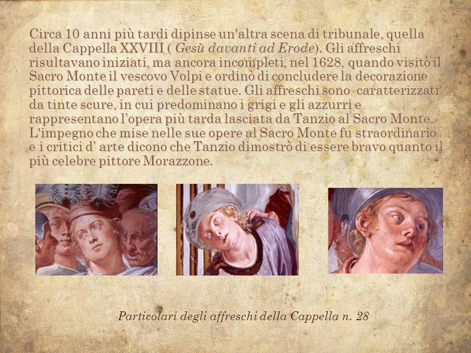 Circa 10 anni più tardi dipinse un'altra scena di tribunale, quella della Cappella XXVIII ( Gesù davanti ad Erode ). Gli affreschi risultavano iniziat