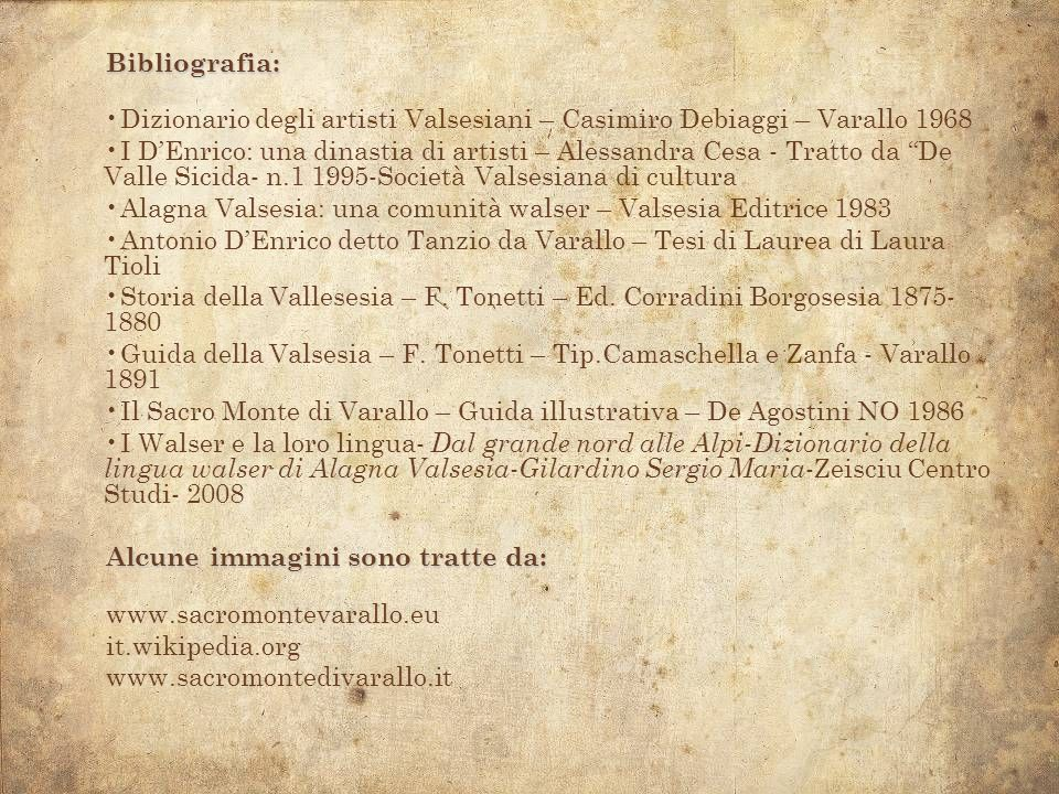 Bibliografia: Dizionario degli artisti Valsesiani – Casimiro Debiaggi – Varallo 1968 I DEnrico: una dinastia di artisti – Alessandra Cesa - Tratto da