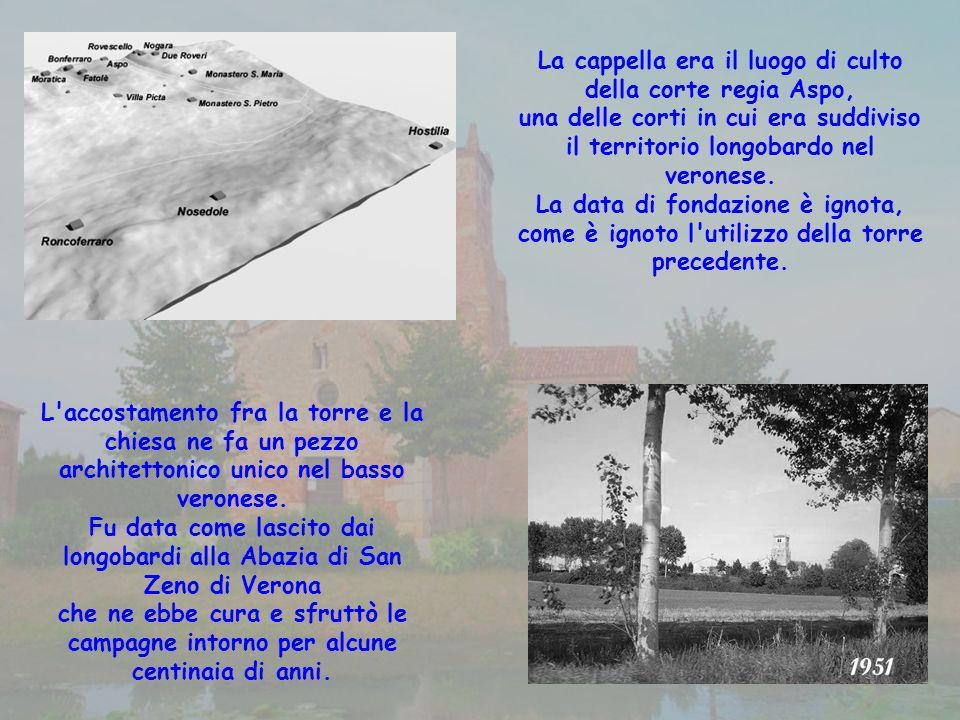 La cappella era il luogo di culto della corte regia Aspo, una delle corti in cui era suddiviso il territorio longobardo nel veronese.