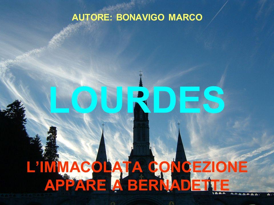 AUTORE: BONAVIGO MARCO LOURDES LIMMACOLATA CONCEZIONE APPARE A BERNADETTE