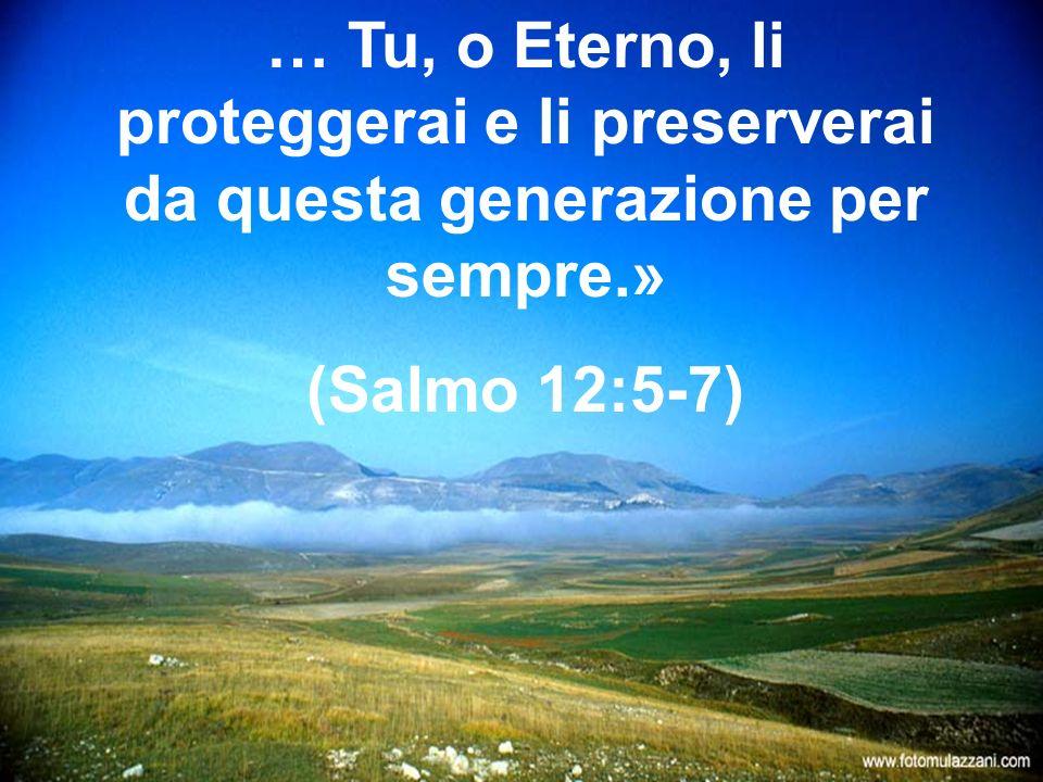 «A motivo delloppressione dei miseri e del grido dei bisognosi, ora mi leverò, dice lEterno, e li salverò da quelli che li insidiano...