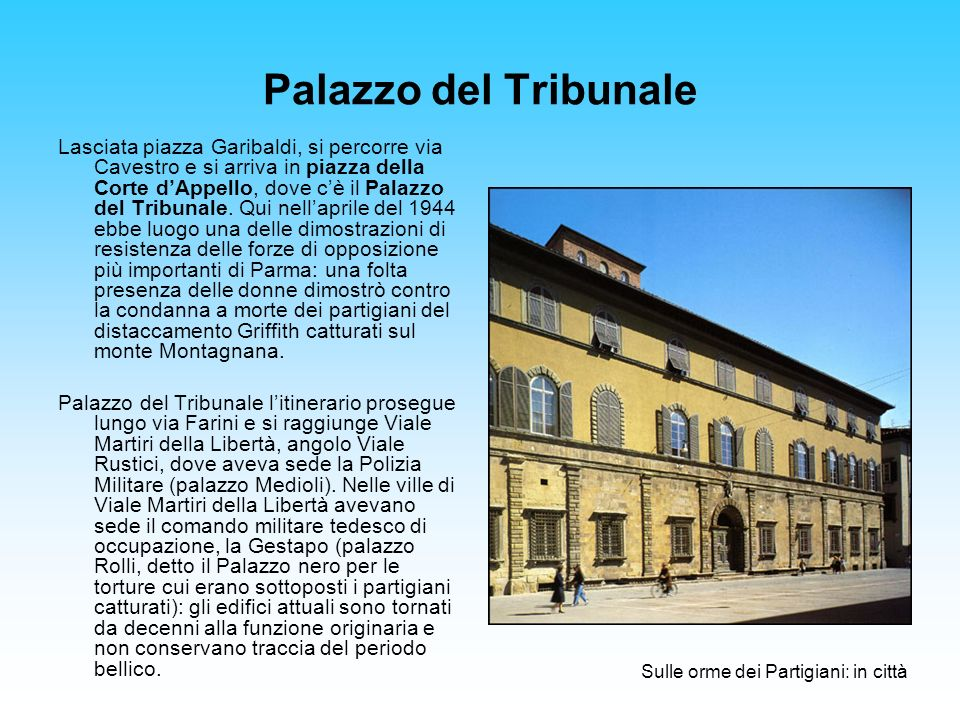 Palazzo del Tribunale Lasciata piazza Garibaldi, si percorre via Cavestro e si arriva in piazza della Corte dAppello, dove cè il Palazzo del Tribunale.
