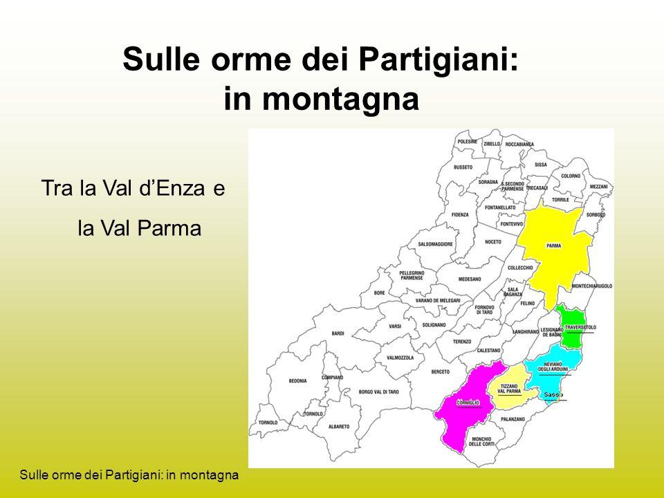 Sulle orme dei Partigiani: in montagna Tra la Val dEnza e la Val Parma