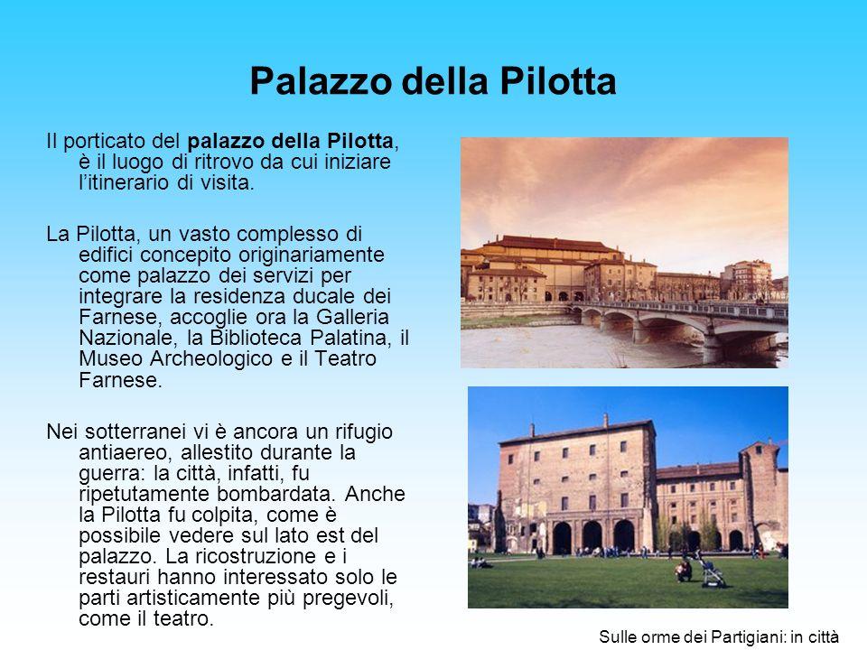 Palazzo della Pilotta Il porticato del palazzo della Pilotta, è il luogo di ritrovo da cui iniziare litinerario di visita.