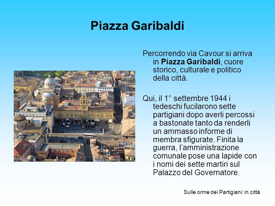 Piazza Garibaldi Percorrendo via Cavour si arriva in Piazza Garibaldi, cuore storico, culturale e politico della città.