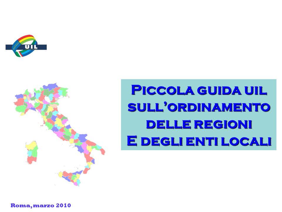 Piccola guida uil sullordinamento delle regioni E degli enti locali Roma, marzo 2010