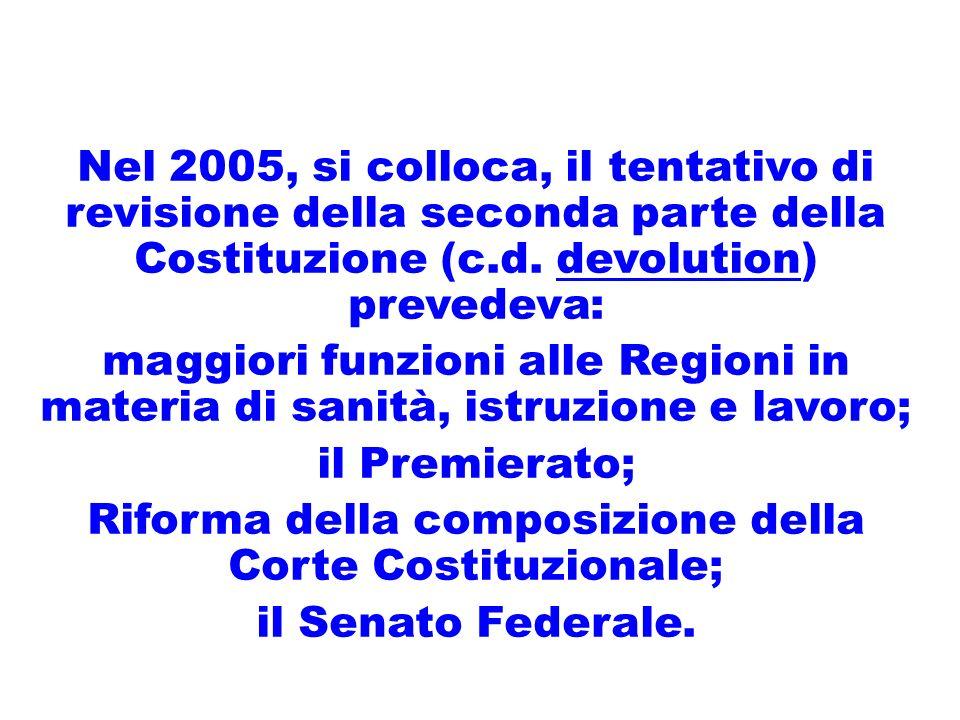 Nel 2005, si colloca, il tentativo di revisione della seconda parte della Costituzione (c.d.