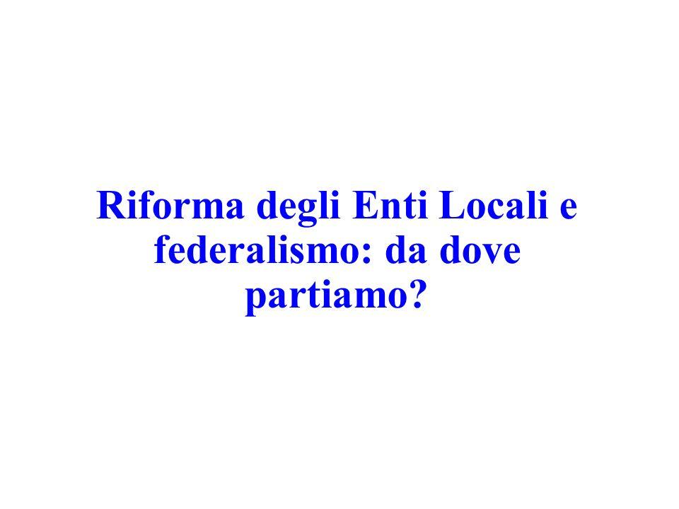 Riforma degli Enti Locali e federalismo: da dove partiamo