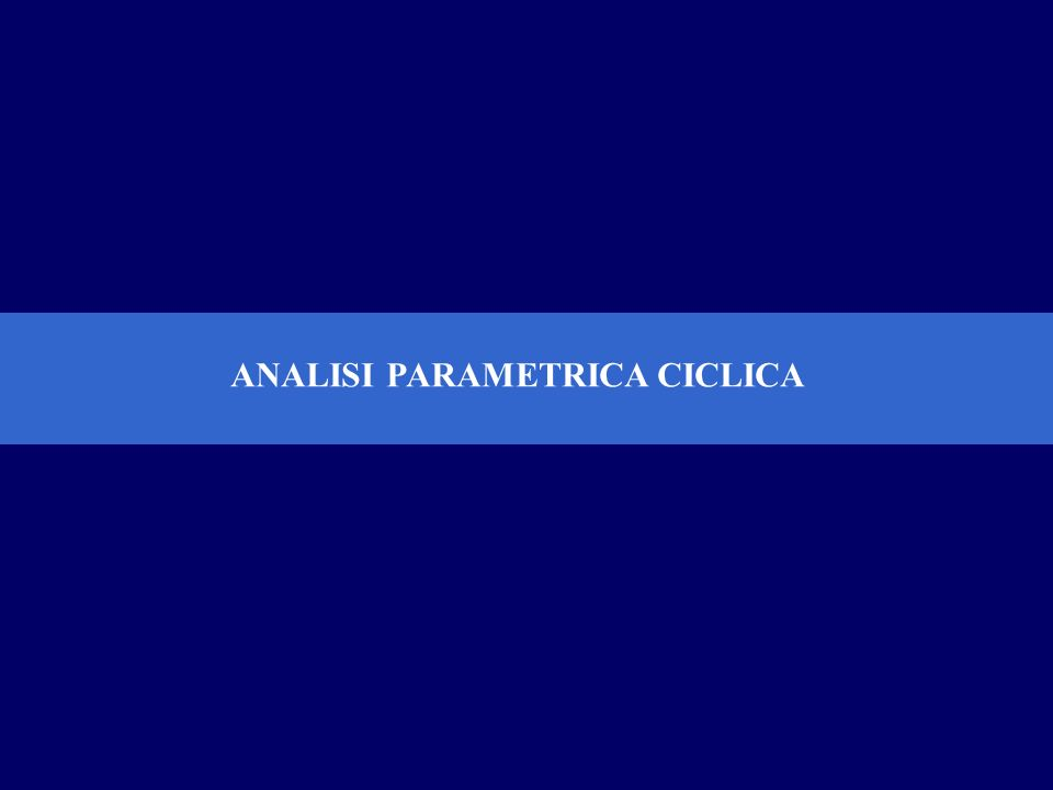 ANALISI PARAMETRICA CICLICA