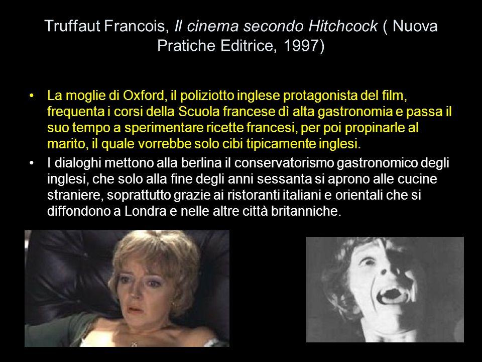 Truffaut Francois, Il cinema secondo Hitchcock ( Nuova Pratiche Editrice, 1997) La moglie di Oxford, il poliziotto inglese protagonista del film, freq