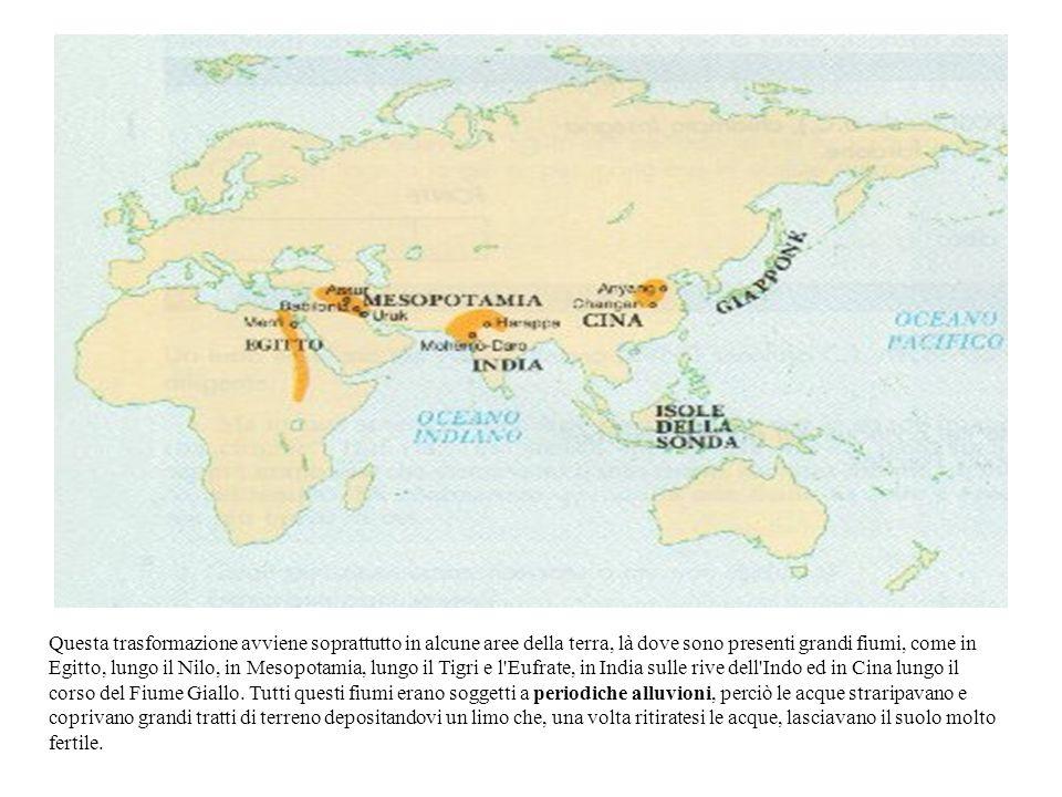 Questa trasformazione avviene soprattutto in alcune aree della terra, là dove sono presenti grandi fiumi, come in Egitto, lungo il Nilo, in Mesopotami