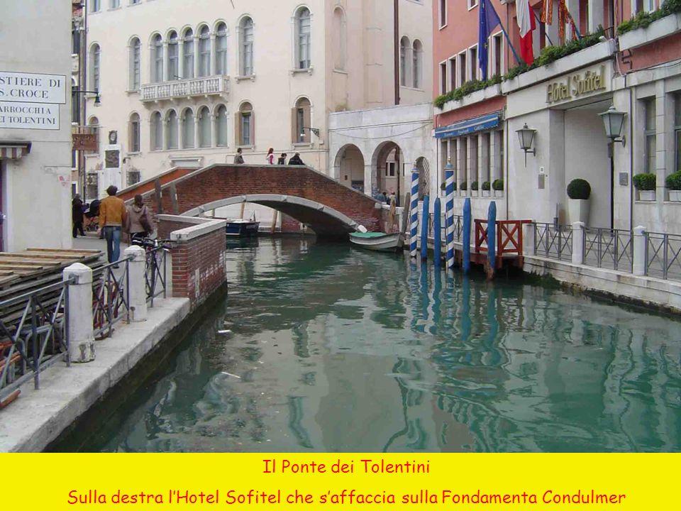 Il Ponte dei Tolentini Sulla destra lHotel Sofitel che saffaccia sulla Fondamenta Condulmer