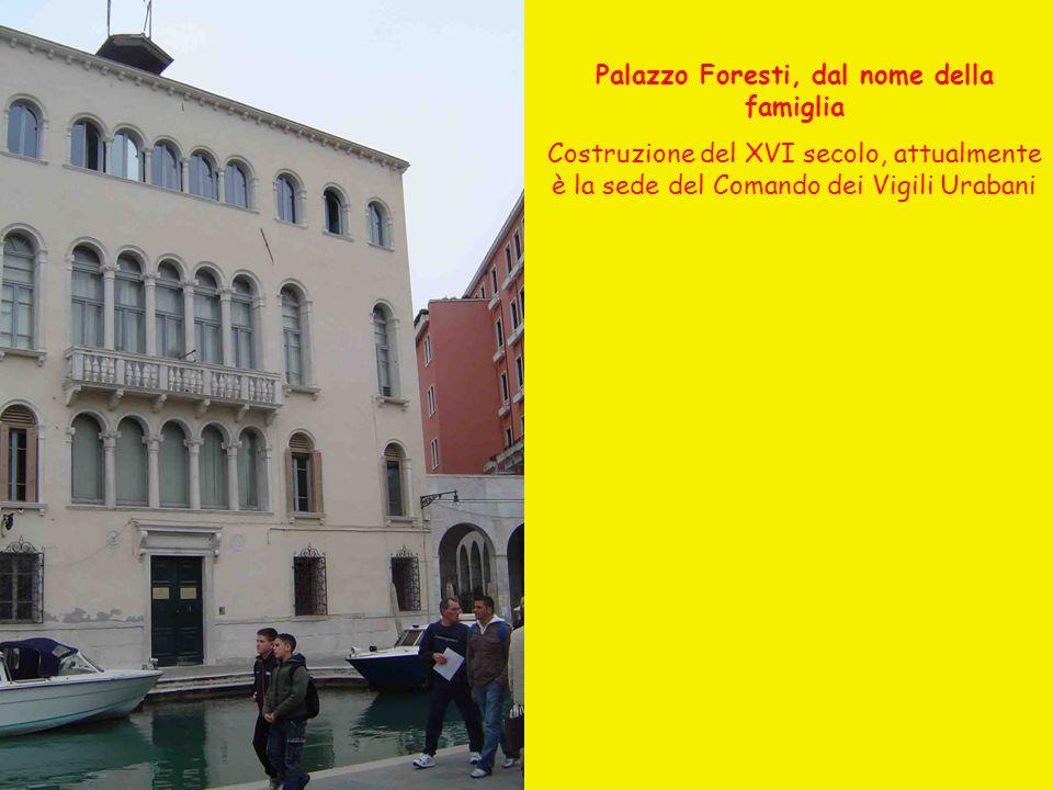 Palazzo Foresti, dal nome della famiglia Costruzione del XVI secolo, attualmente è la sede del Comando dei Vigili Urabani