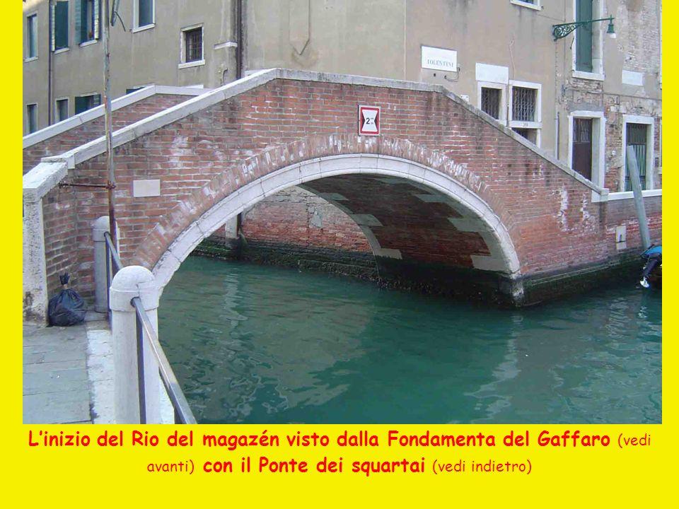 Linizio del Rio del magazén visto dalla Fondamenta del Gaffaro (vedi avanti) con il Ponte dei squartai (vedi indietro)
