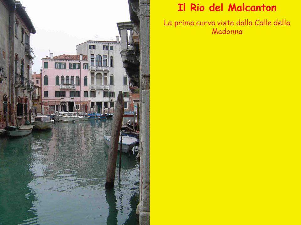 Il Rio del Malcanton La prima curva vista dalla Calle della Madonna