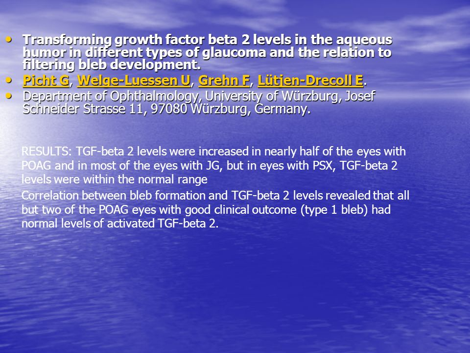 Transforming growth factor beta 2 levels in the aqueous humor in different types of glaucoma and the relation to filtering bleb development. Transform