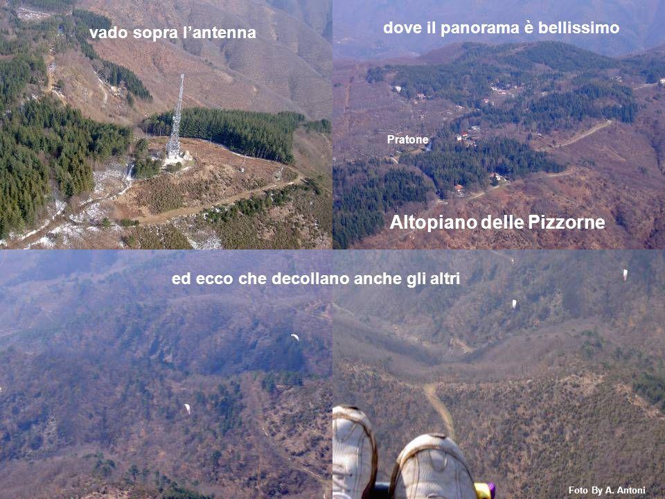 Altopiano delle Pizzorne Pratone ed ecco che decollano anche gli altri vado sopra lantenna dove il panorama è bellissimo Foto By A. Antoni