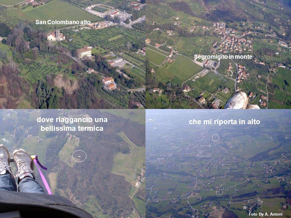 San Colombano alto Segromigno in monte dove riaggancio una bellissima termica che mi riporta in alto Foto By A.