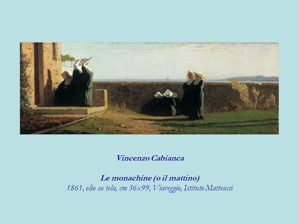 Vincenzo Cabianca Le monachine (o il mattino) 1861, olio su tela, cm 36x99, Viareggio, Istituto Matteucci
