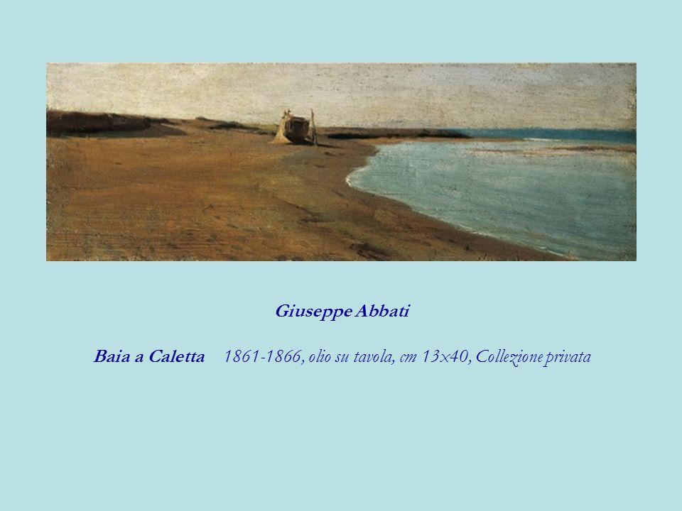 Giuseppe Abbati Baia a Caletta 1861-1866, olio su tavola, cm 13x40, Collezione privata