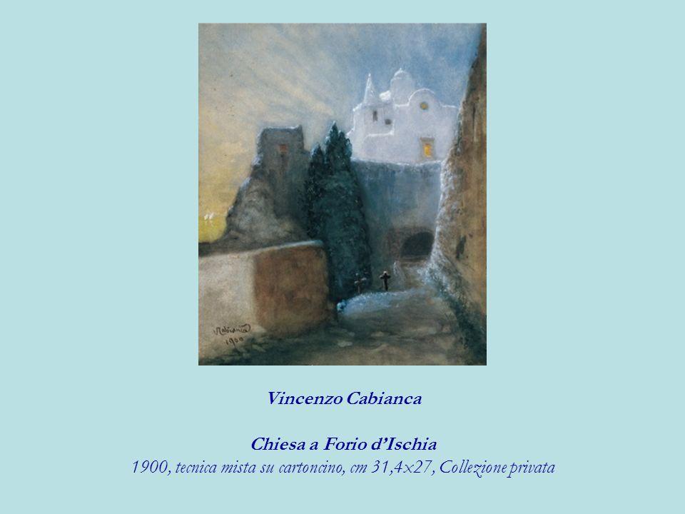 Vincenzo Cabianca Chiesa a Forio dIschia 1900, tecnica mista su cartoncino, cm 31,4x27, Collezione privata