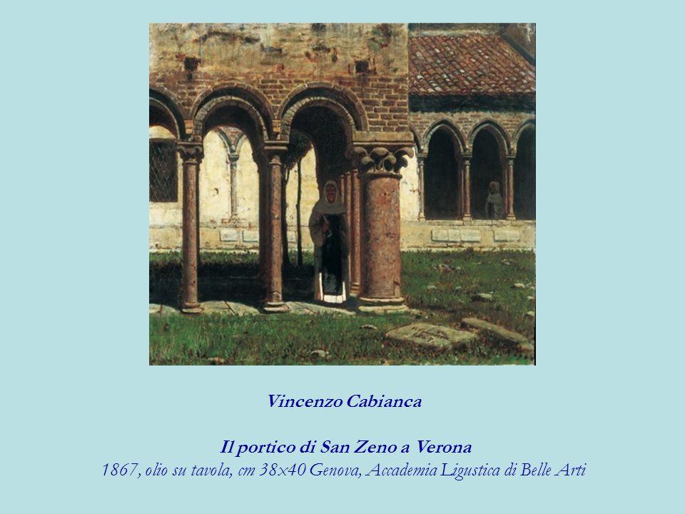 Vincenzo Cabianca Il portico di San Zeno a Verona 1867, olio su tavola, cm 38x40 Genova, Accademia Ligustica di Belle Arti