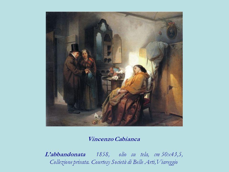 Vincenzo Cabianca Labbandonata 1858, olio su tela, cm 50x43,5, Collezione privata. Courtesy Società di Belle Arti,Viareggio
