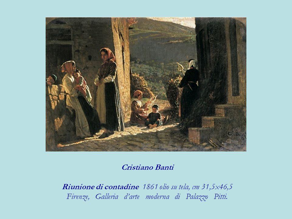 Cristiano Banti Riunione di contadine 1861 olio su tela, cm 31,5x46,5 Firenze, Galleria darte moderna di Palazzo Pitti.