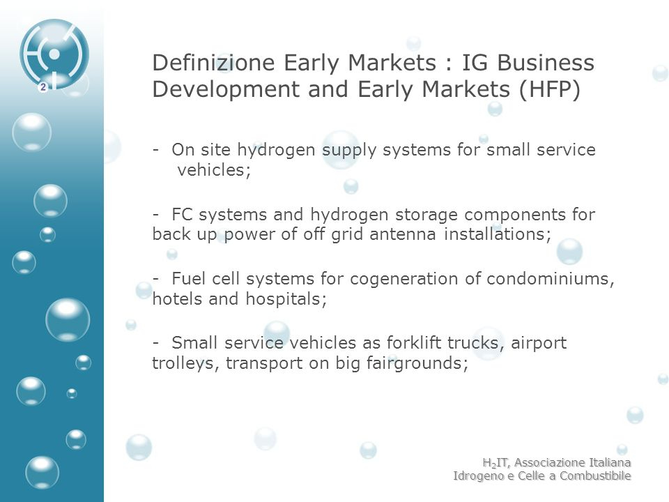 H 2 IT, Associazione Italiana Idrogeno e Celle a Combustibile Definizione Early Markets : IG Business Development and Early Markets (HFP) - On site hy