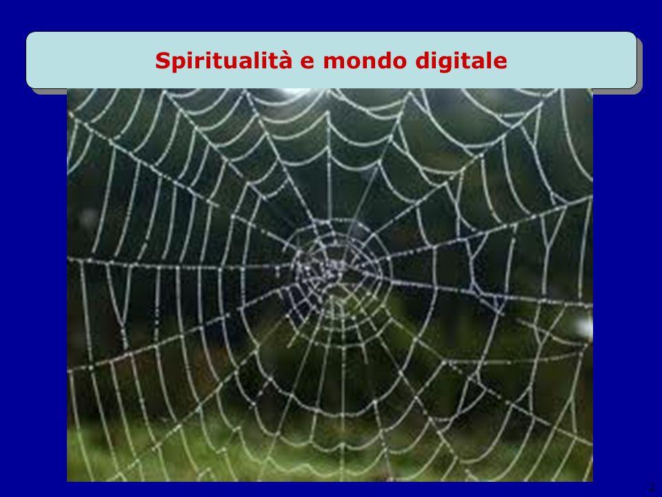 Spiritualità e mondo digitale Centro culturale CHICERCATROVA 29 gennaio 2011