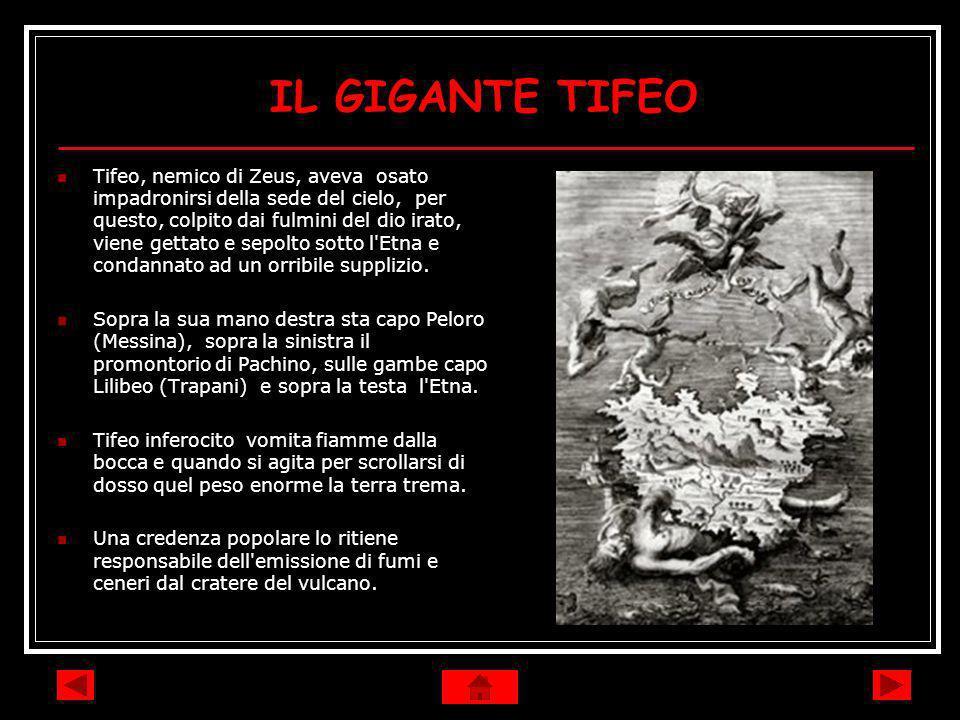Tifeo, nemico di Zeus, aveva osato impadronirsi della sede del cielo, per questo, colpito dai fulmini del dio irato, viene gettato e sepolto sotto l'E