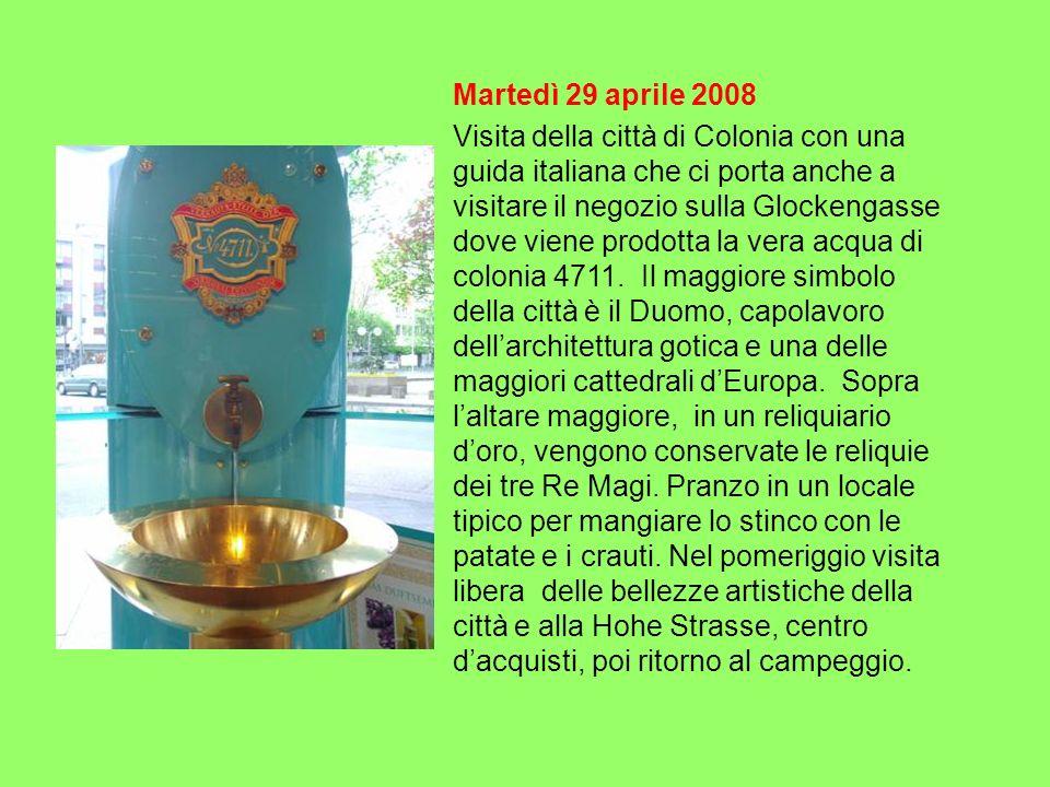 Martedì 29 aprile 2008 Visita della città di Colonia con una guida italiana che ci porta anche a visitare il negozio sulla Glockengasse dove viene pro
