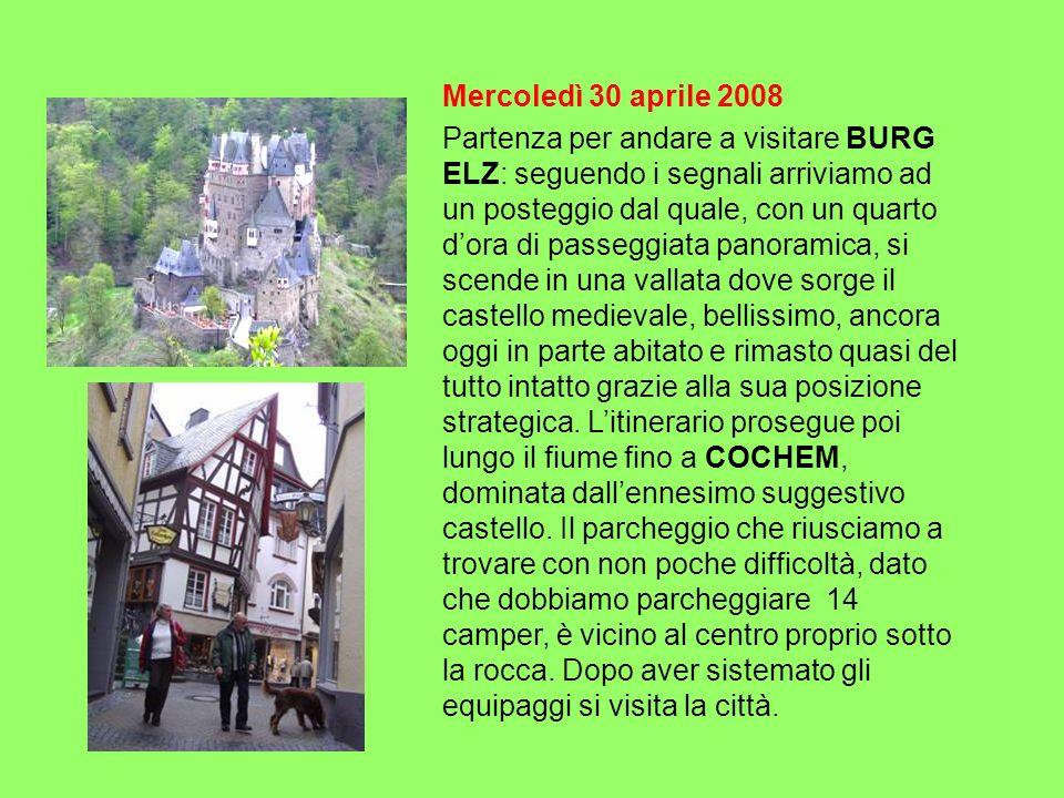 Mercoledì 30 aprile 2008 Partenza per andare a visitare BURG ELZ: seguendo i segnali arriviamo ad un posteggio dal quale, con un quarto dora di passeg