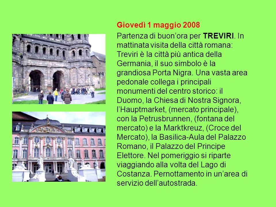 Giovedì 1 maggio 2008 Partenza di buonora per TREVIRI. In mattinata visita della città romana: Treviri è la città più antica della Germania, il suo si