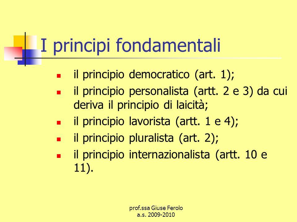 prof.ssa Giuse Ferolo a.s.2009-2010 I principi fondamentali il principio democratico (art.