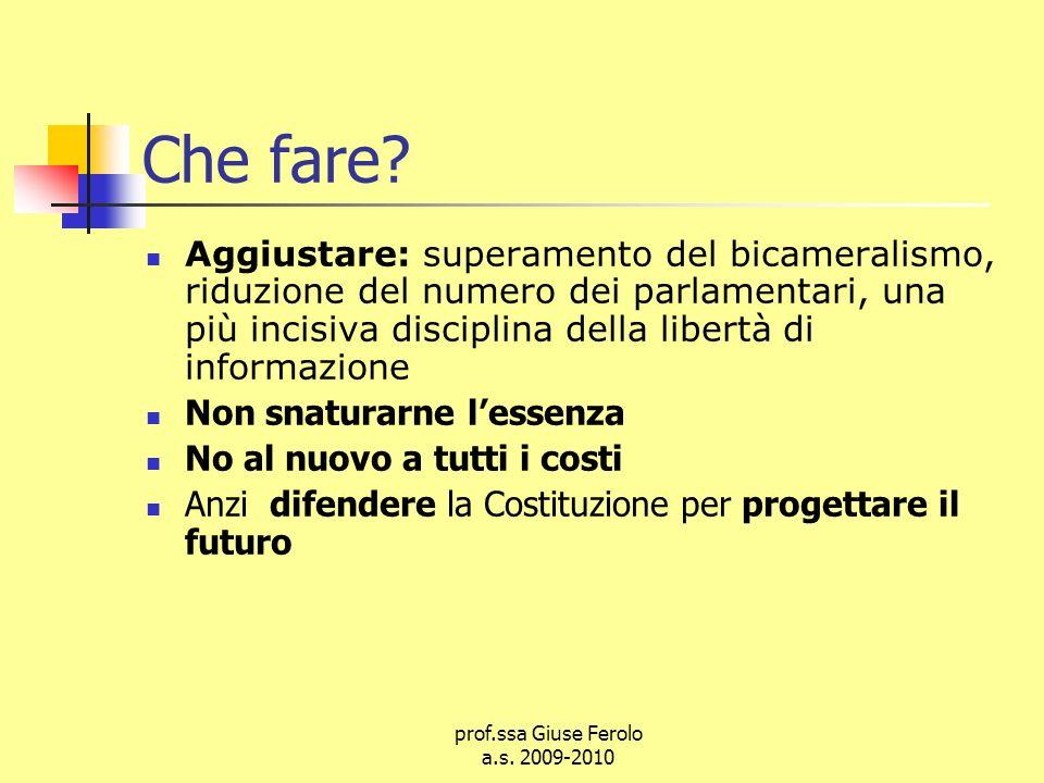 prof.ssa Giuse Ferolo a.s.2009-2010 Che fare.