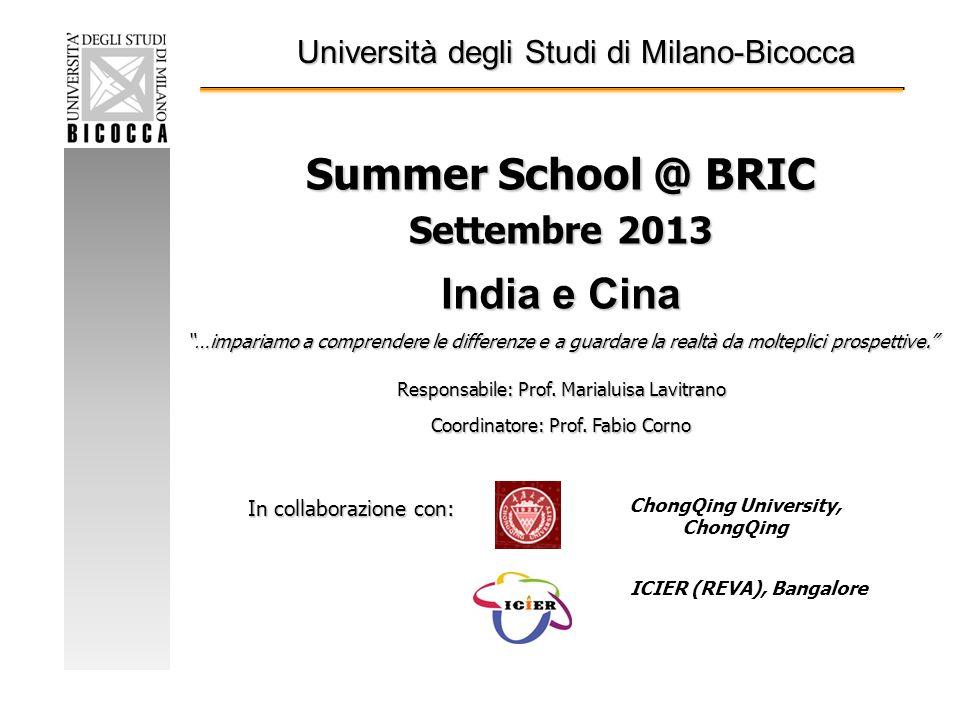 Summer School @ BRIC Settembre 2013 India e Cina …impariamo a comprendere le differenze e a guardare la realtà da molteplici prospettive.